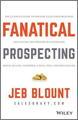 Fanatical Prospecting – Jeb Blount