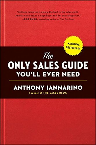 The Only Sales Guide You Will Ever Need – Anthony Iannarino