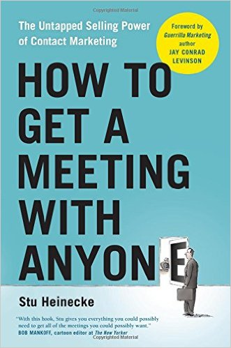 How to Get a Meeting With Anyone – Stu Heinecke