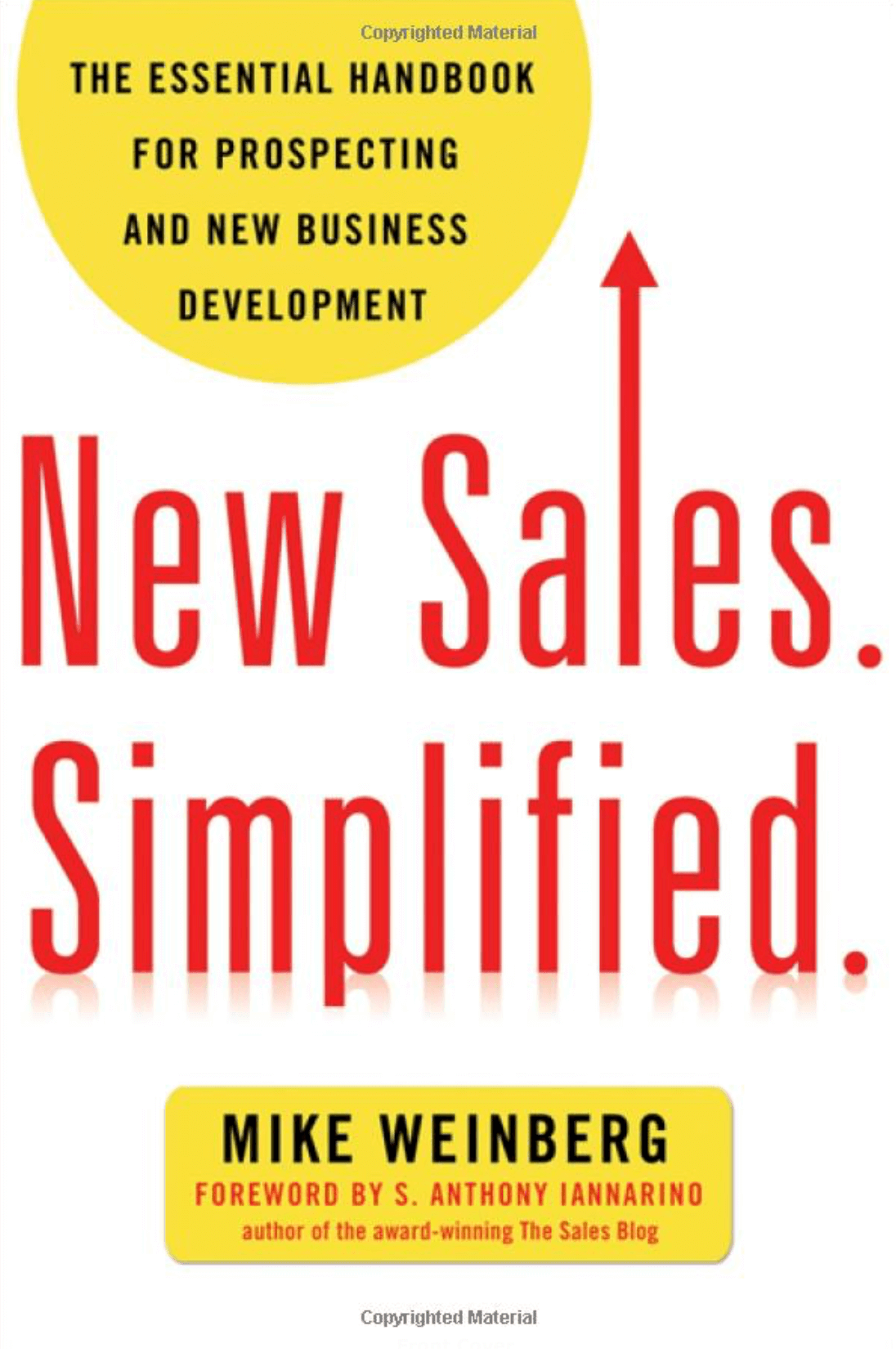 """New Sales. Simplified.: The Essential Handbook for Prospecting and New Business Development"" by Mike Weinberg_Saleslabel.com"