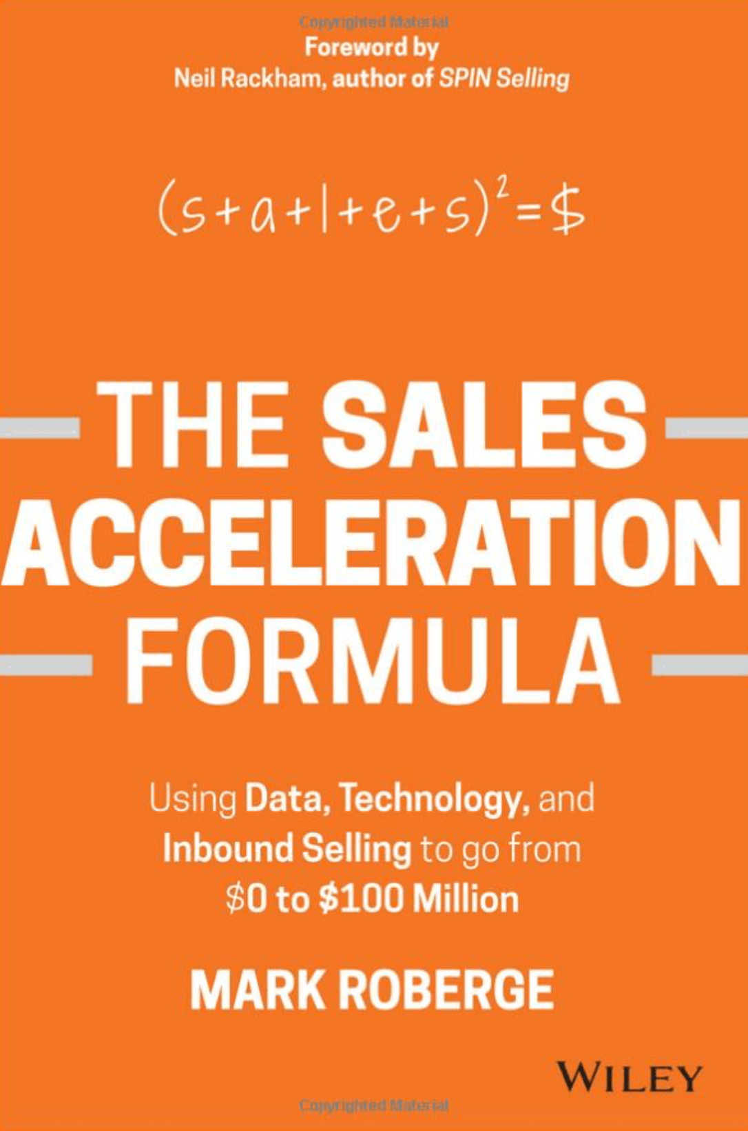 """The Sales Acceleration Formula: Using Data, Technology, and Inbound Selling to go from $0 to $100 Million"" by Mark Roberge_Saleslabel.com"