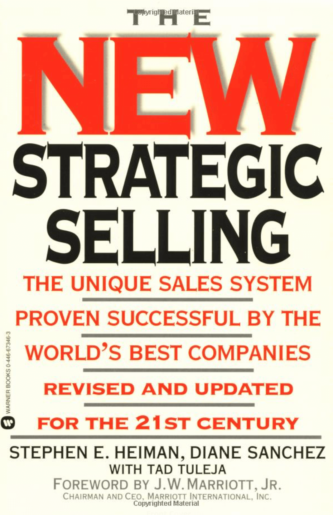 """The New Strategic Selling: The Unique Sales System Proven Successful by the World's Best Companies"" by Robert B. Miller, Stephen E. Heiman, and Tad Tuleja"