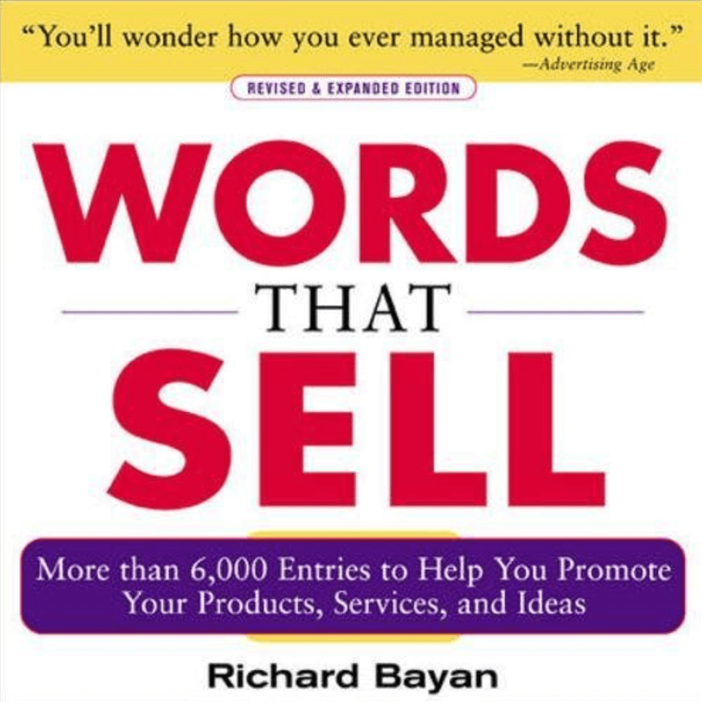 """Words That Sell: More than 6000 Entries to Help You Promote Your Products, Services, and Ideas"" by Richard Bayan_Saleslabel.com"