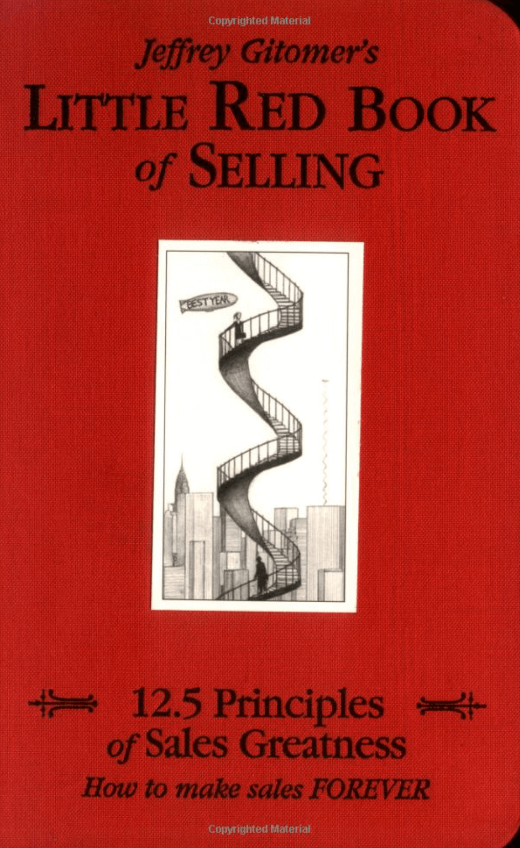 """Little Red Book of Selling: 12.5 ""Principles of Sales Greatness"" by Jeffrey Gitomer"